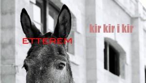 ETTEREM. kir kir i kir